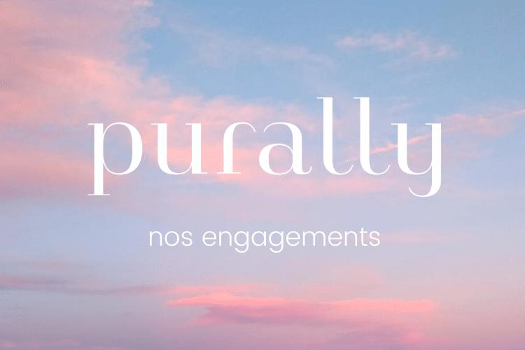 les engagements de Purally